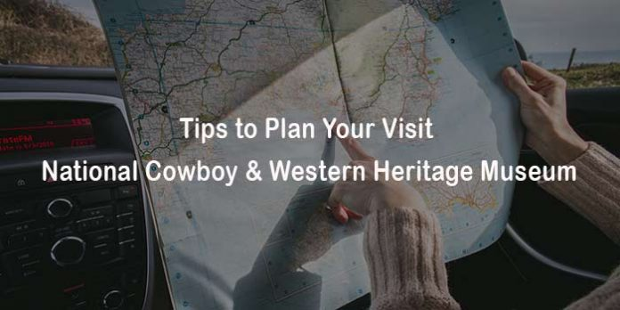 Tips to Plan Your Visit – National Cowboy & Western Heritage Museum